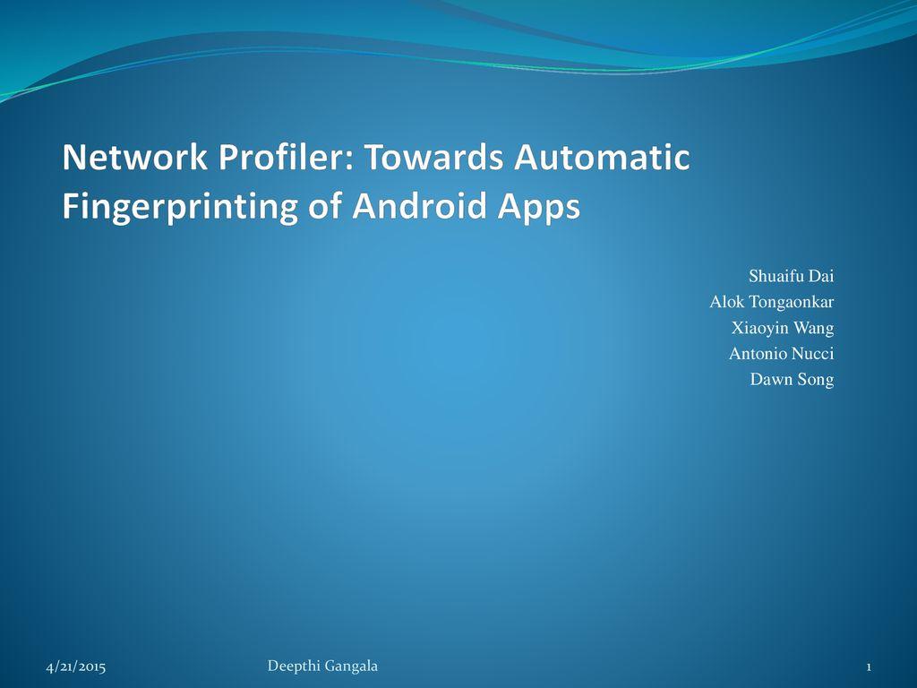 Network Profiler: Towards Automatic Fingerprinting of