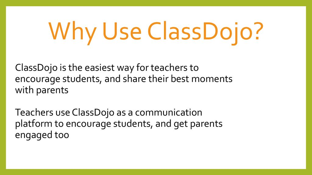 What is ClassDojo? Class Dojo is a behavior tracking and