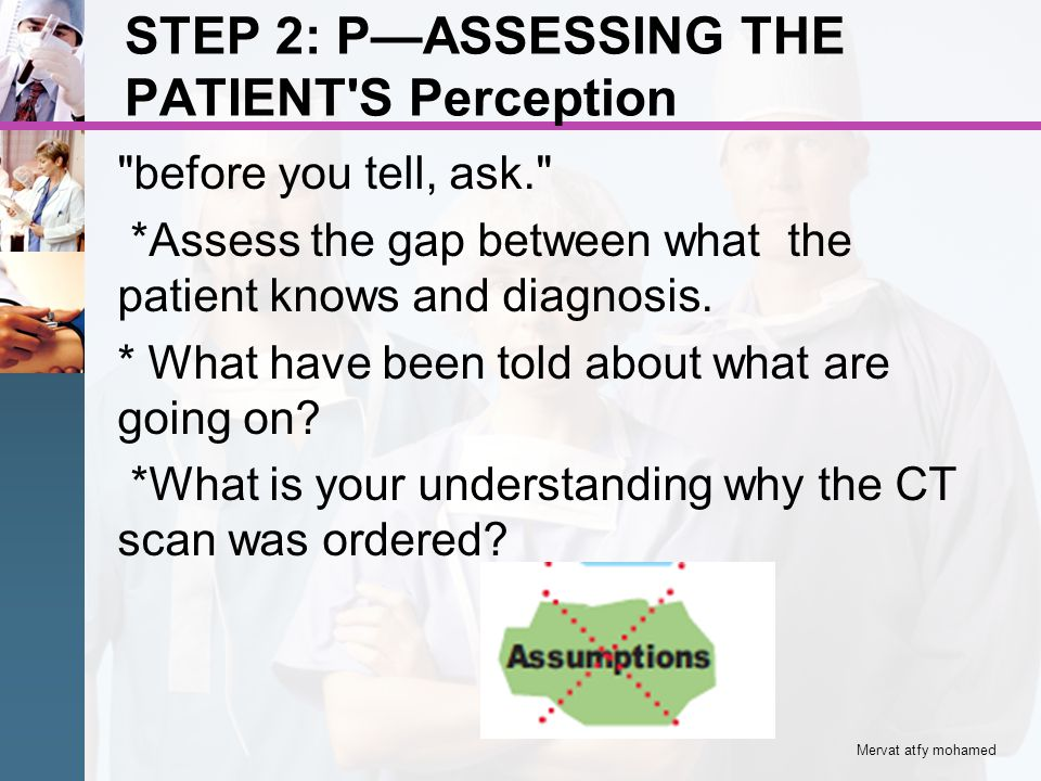 STEP 2: P—ASSESSING THE PATIENT S Perception