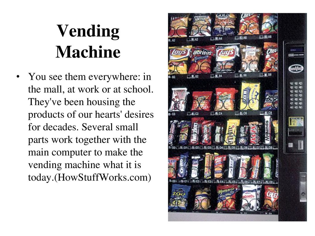 Vending Machine Go to: HowStuffWorks.com. In the search bar ... on