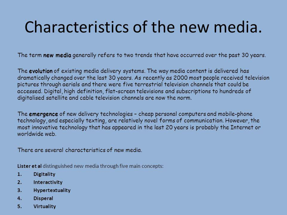 New media and choice LI/LO: to evaluate how new media has
