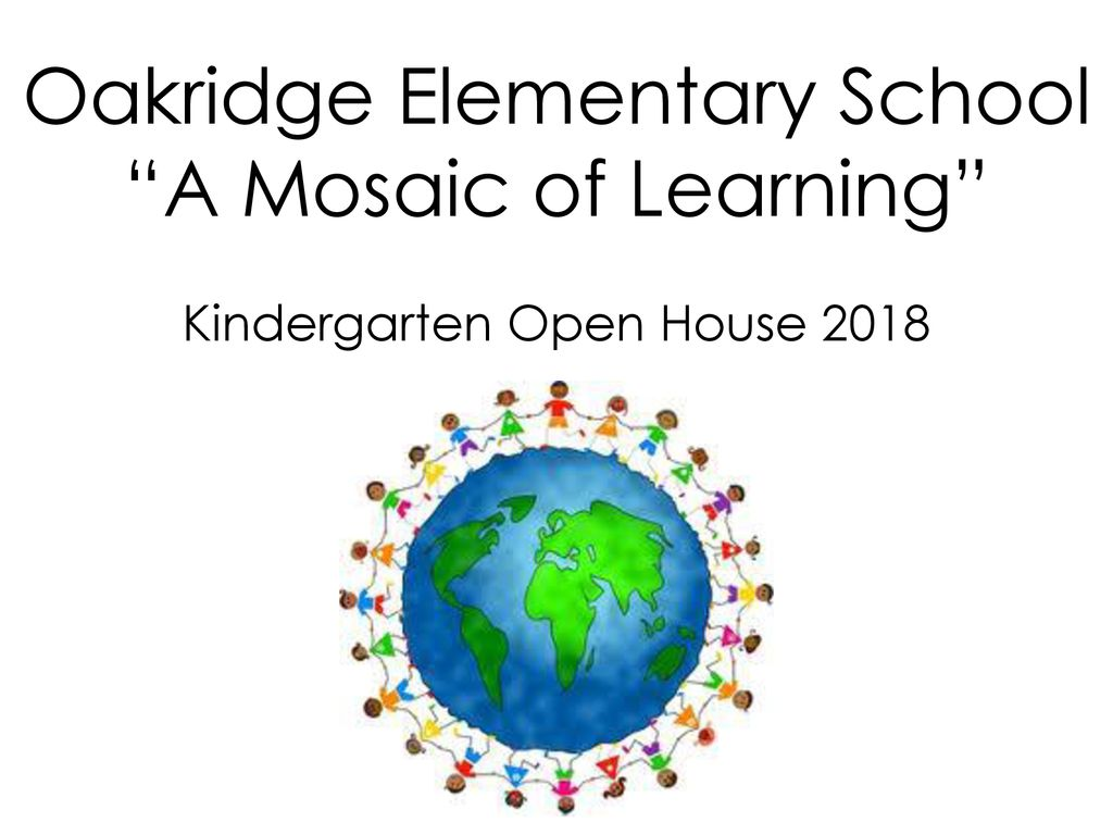 "Oakridge Elementary School ""A Mosaic of Learning"" - ppt download"