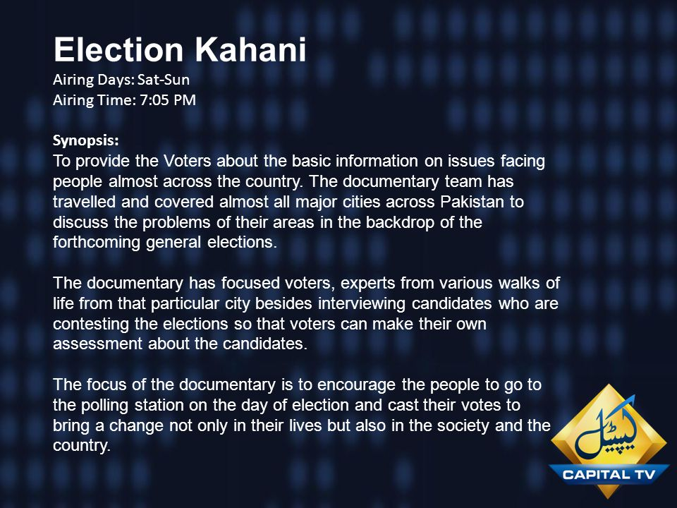 Election Kahani Airing Days: Sat-Sun Airing Time: 7:05 PM Synopsis: