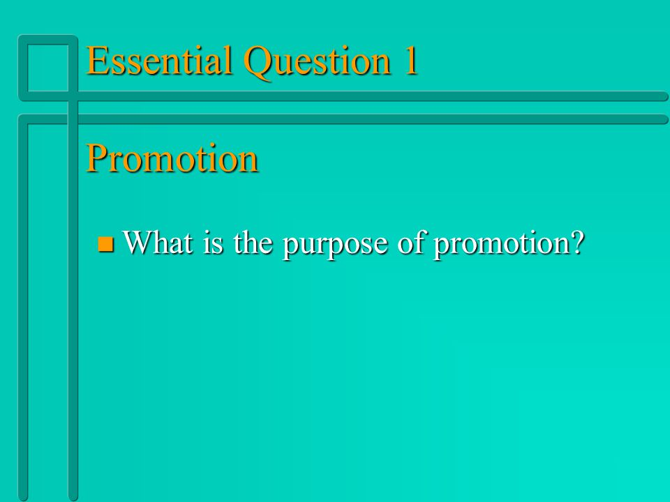 Essential Question 1 Promotion
