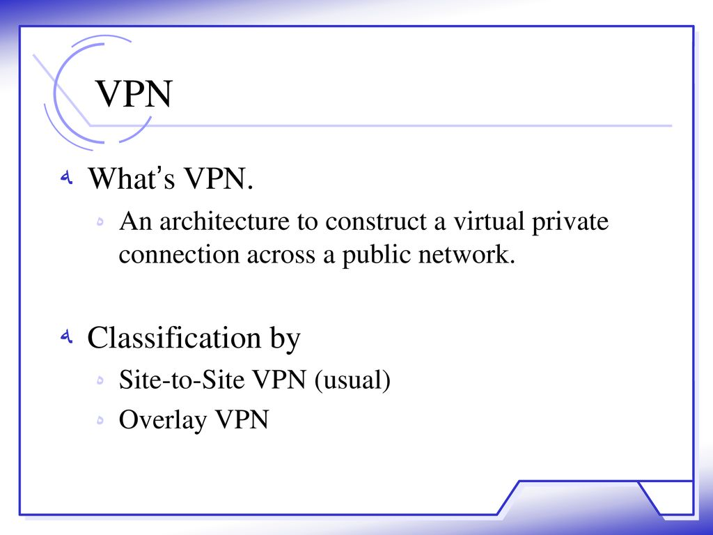 ELA: A Fully Distributed VPN over P2P Network - ppt download