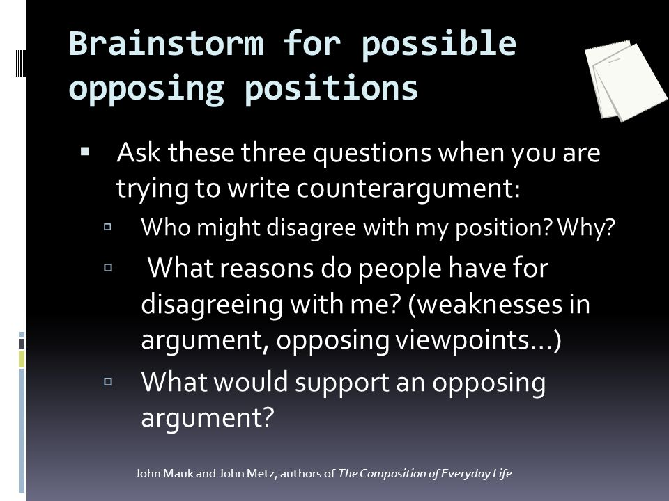 Brainstorm for possible opposing positions