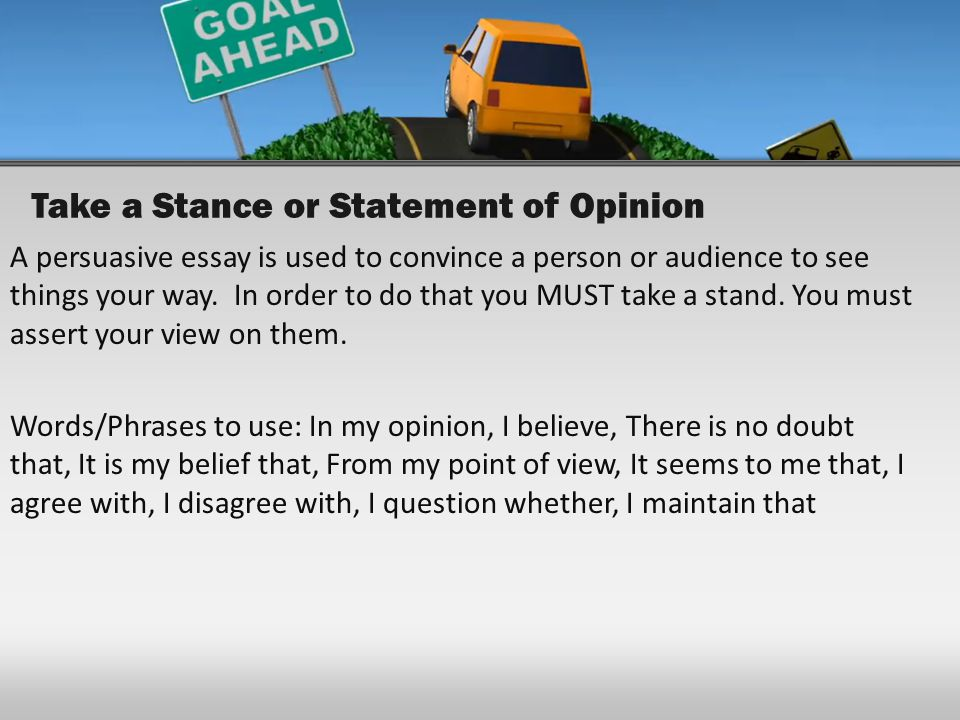 Take a Stance or Statement of Opinion