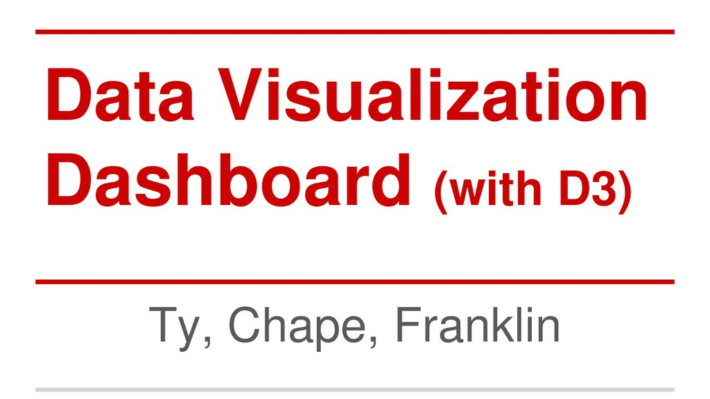 Data Visualization Dashboard (with D3) - ppt download