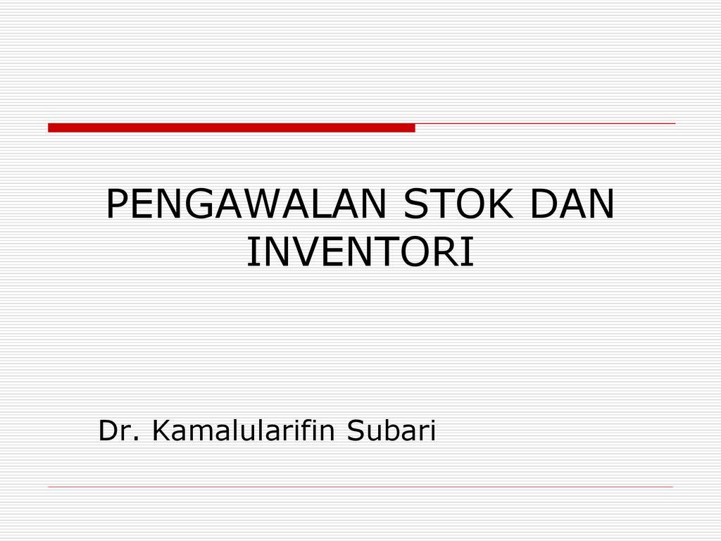 Pengawalan Stok Dan Inventori Ppt Download