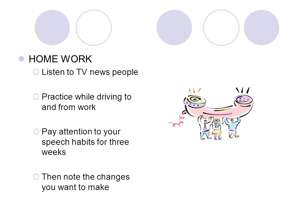 HOME WORK Listen to TV news people