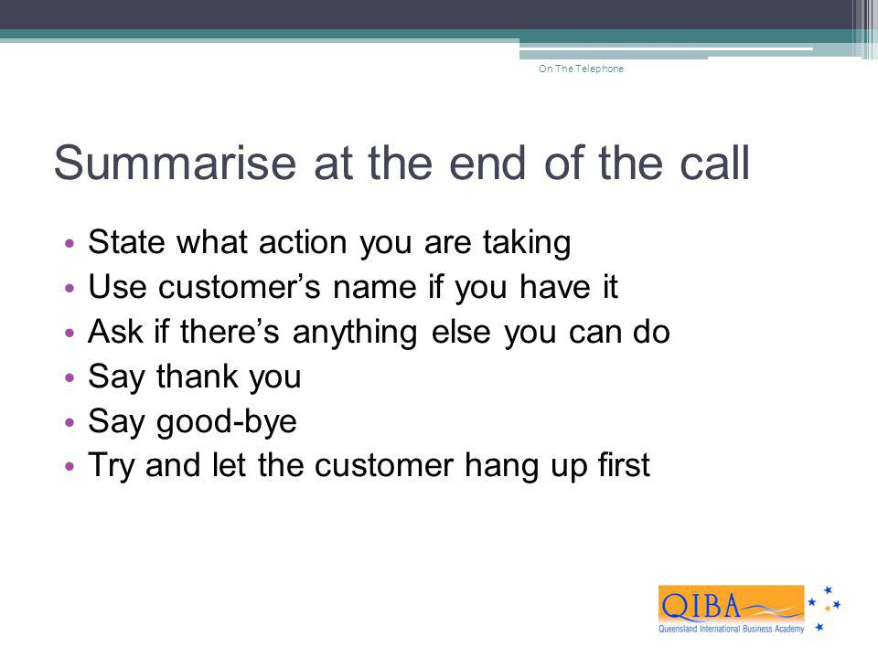 Summarise at the end of the call