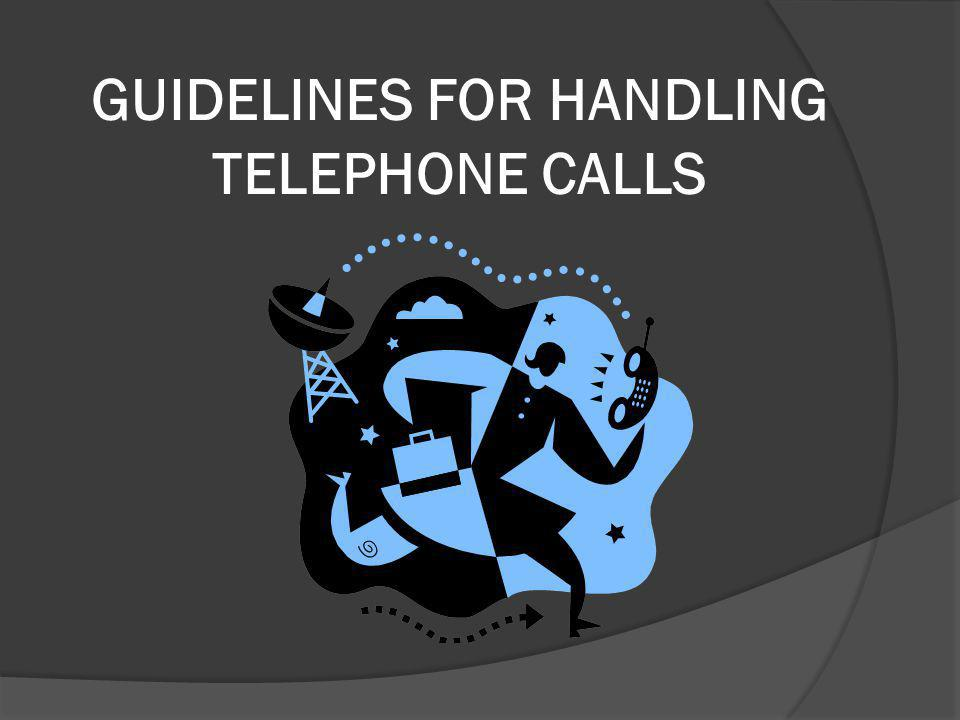 GUIDELINES FOR HANDLING TELEPHONE CALLS