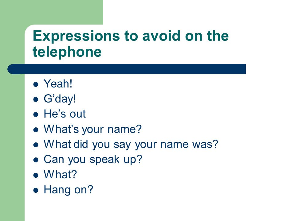 Expressions to avoid on the telephone