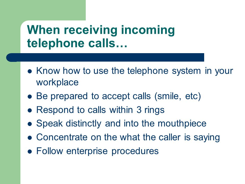 When receiving incoming telephone calls…