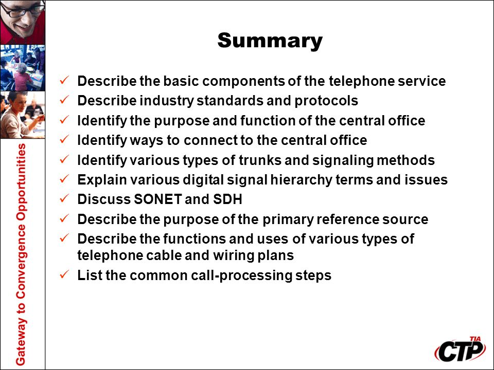 Summary Describe the basic components of the telephone service