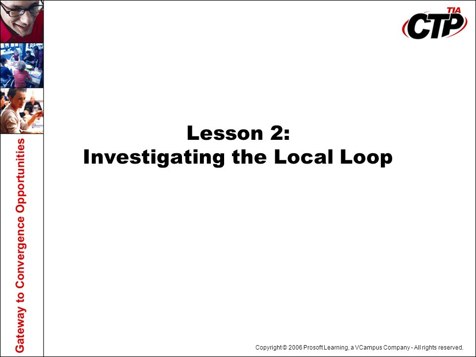 Lesson 2: Investigating the Local Loop