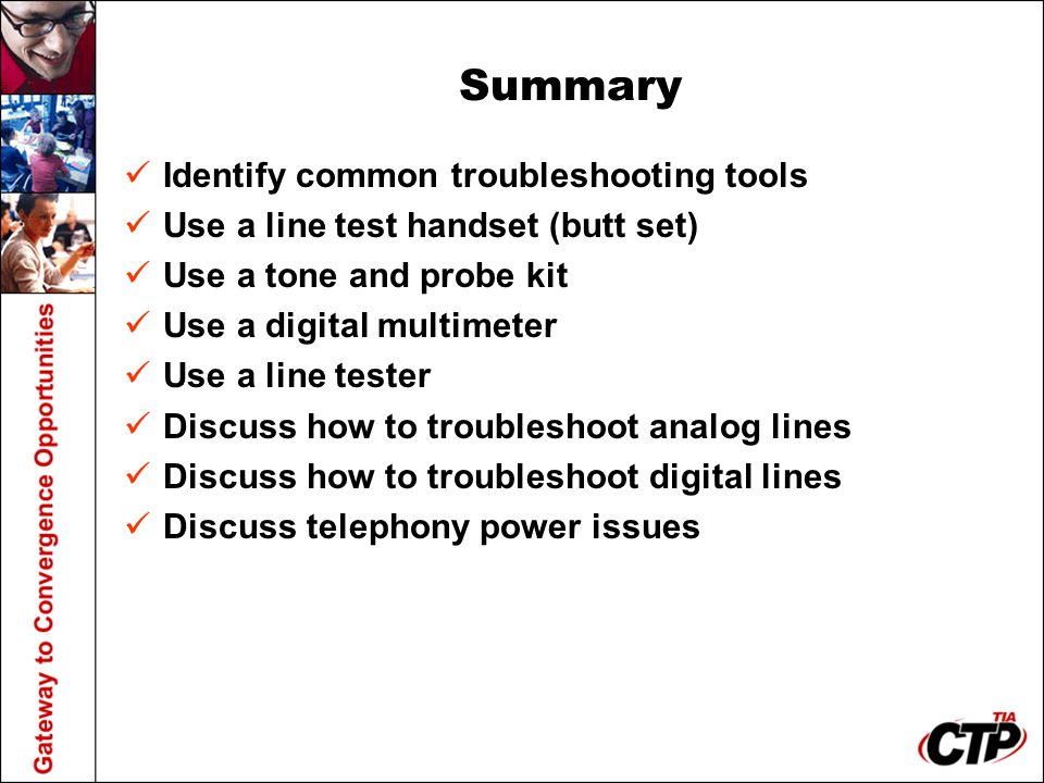 Summary Identify common troubleshooting tools