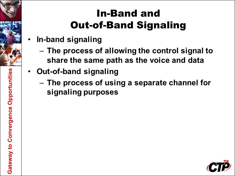 In-Band and Out-of-Band Signaling