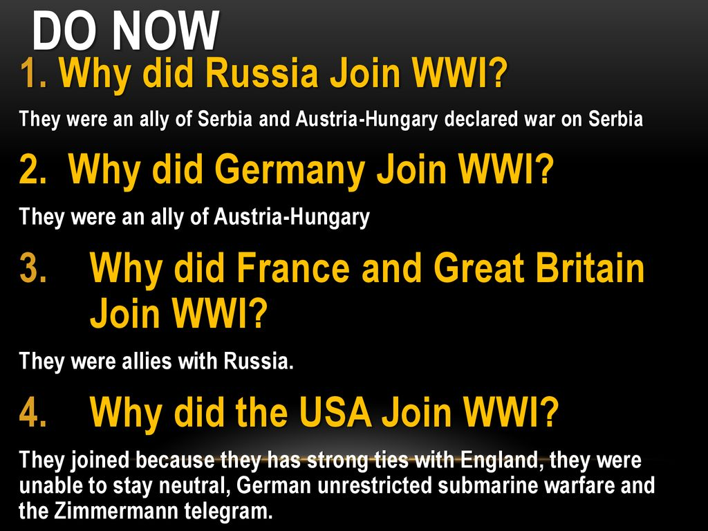Do now Why did Russia Join WWI? 2  Why did Germany Join WWI