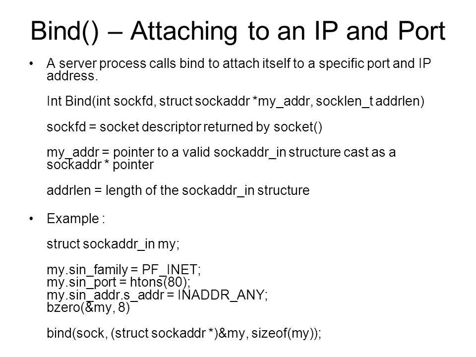 Bind() – Attaching to an IP and Port