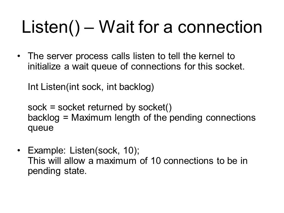 Listen() – Wait for a connection