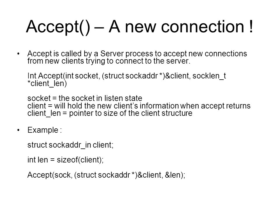Accept() – A new connection !
