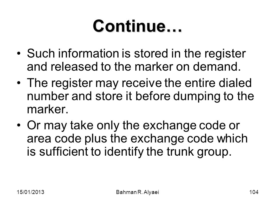 Continue… Such information is stored in the register and released to the marker on demand.