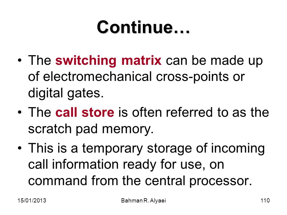 Continue… The switching matrix can be made up of electromechanical cross-points or digital gates.
