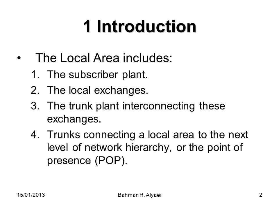 1 Introduction The Local Area includes: The subscriber plant.