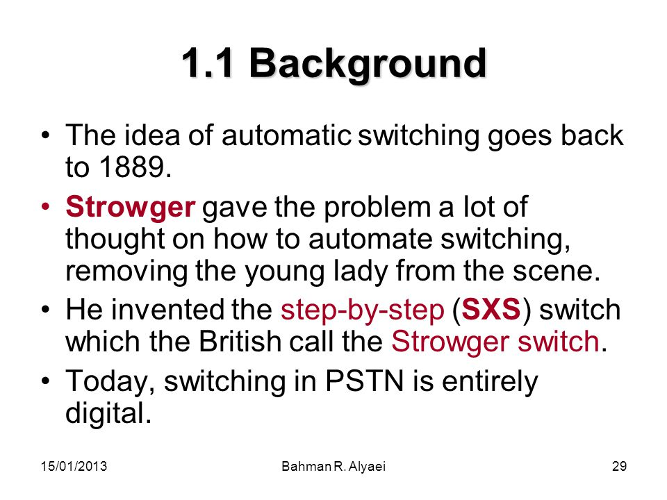 1.1 Background The idea of automatic switching goes back to 1889.