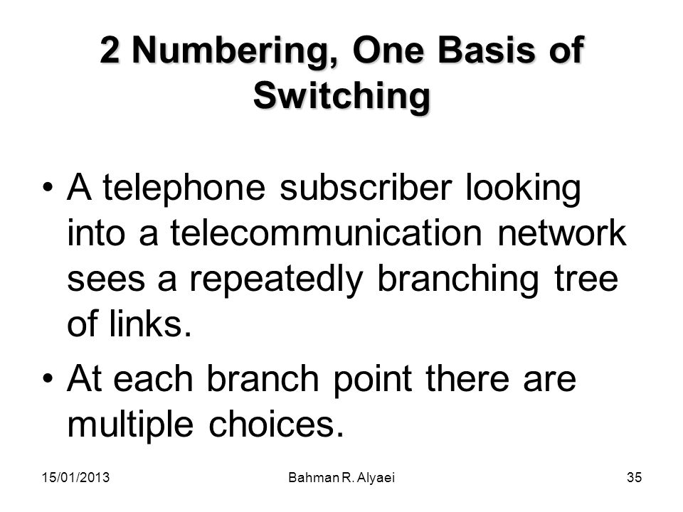 2 Numbering, One Basis of Switching