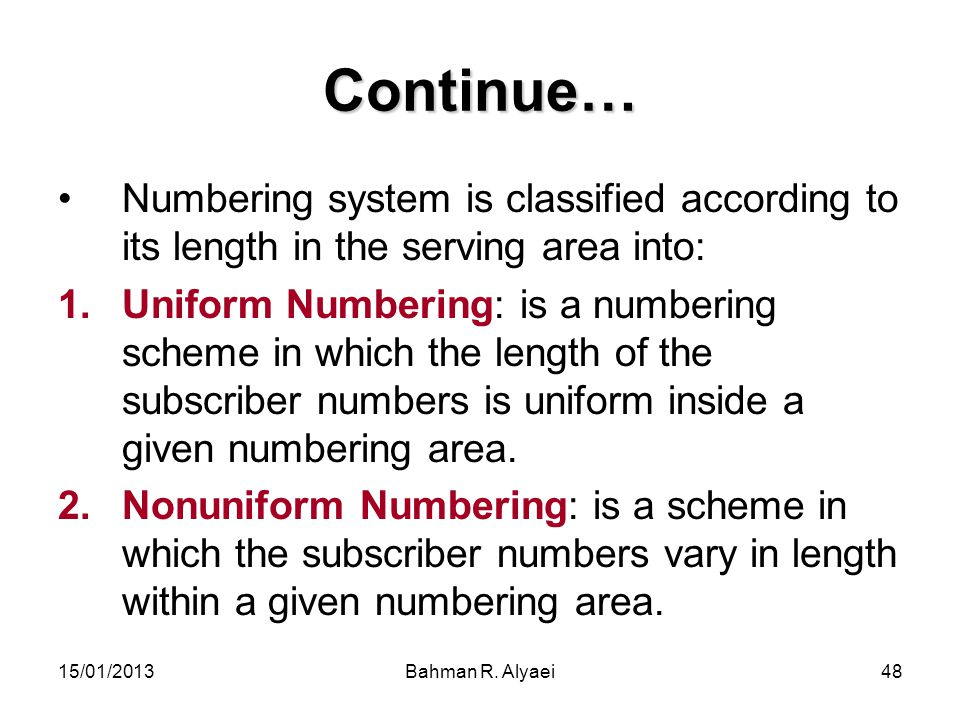 Continue… Numbering system is classified according to its length in the serving area into: