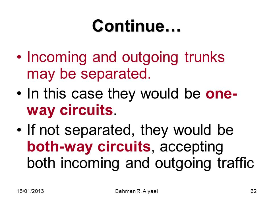 Continue… Incoming and outgoing trunks may be separated.