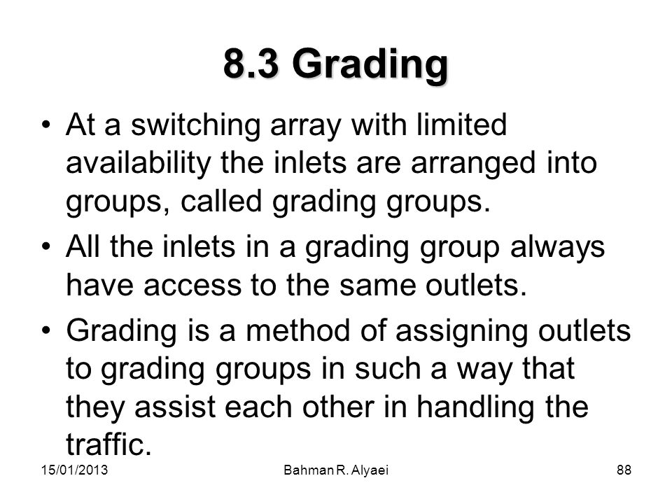 8.3 Grading At a switching array with limited availability the inlets are arranged into groups, called grading groups.