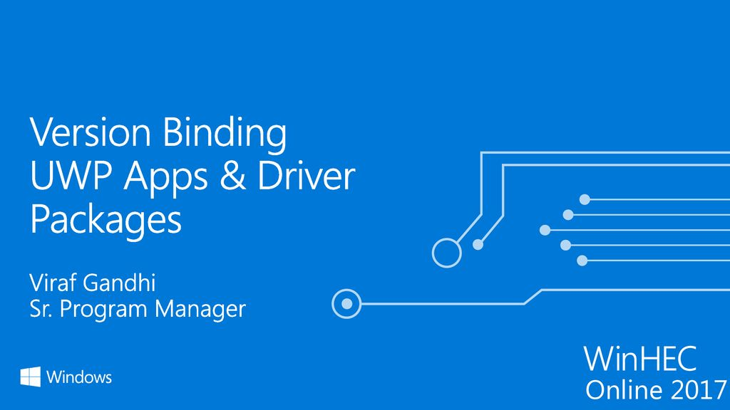 Version Binding Uwp Apps Driver Packages Ppt Download
