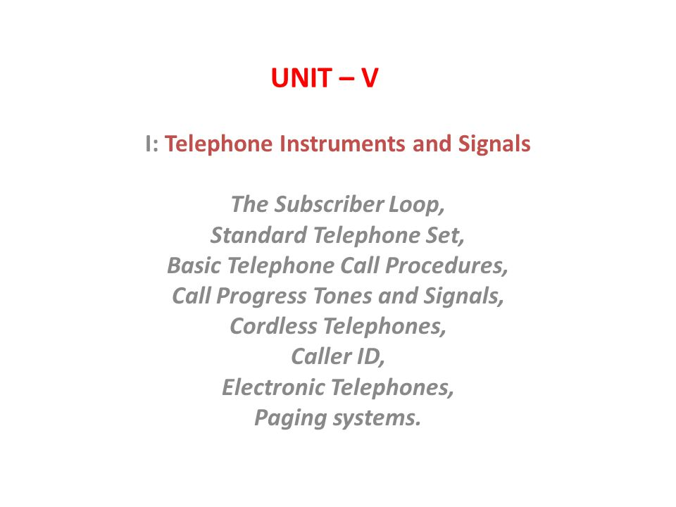 unit – v i: telephone instruments and signals the subscriber loop,
