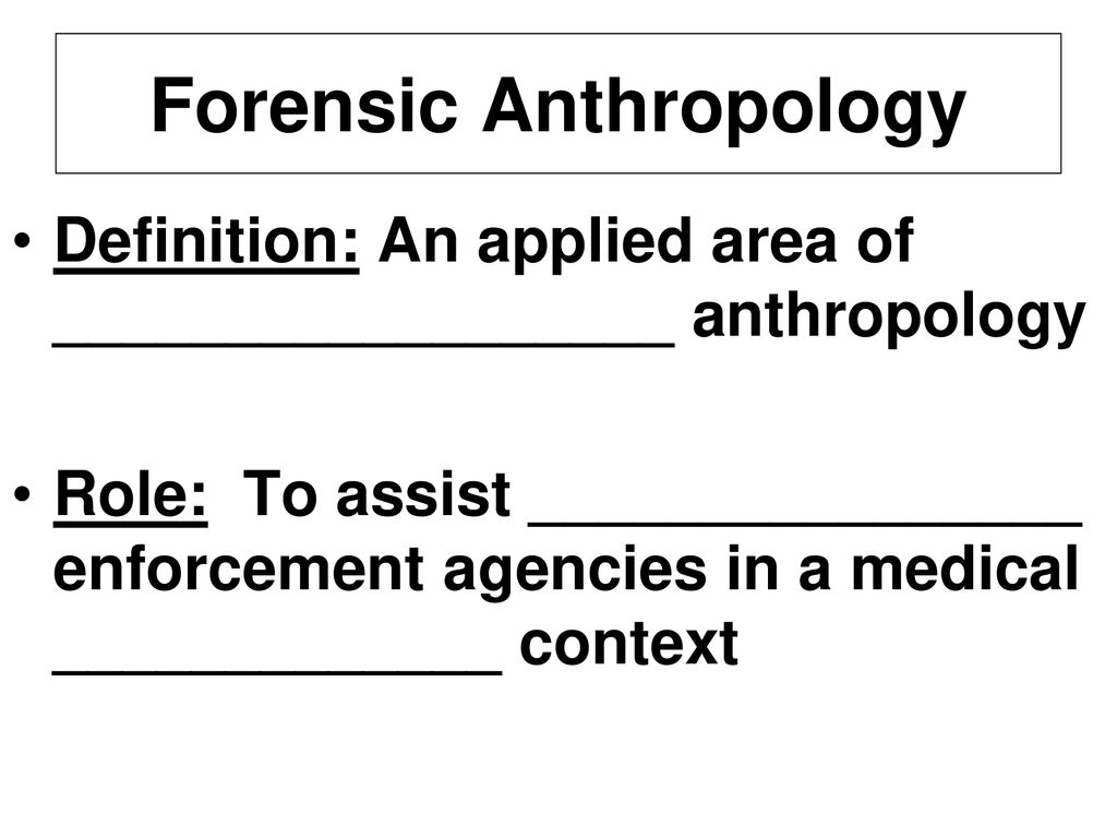 forensic anthropology - ppt download