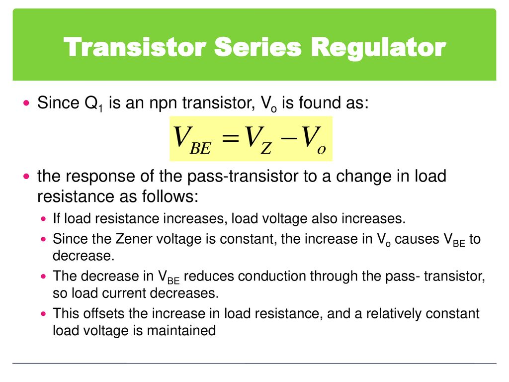 Chapter 6 Voltage Regulator Ppt Download Transistor To Maintain A Constant Across Rl The Current Is In Load Resistance And Relatively Maintained Series