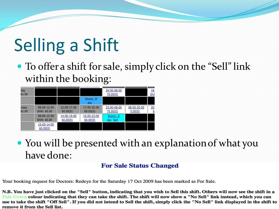 Selling a Shift To offer a shift for sale, simply click on the Sell link within the booking:
