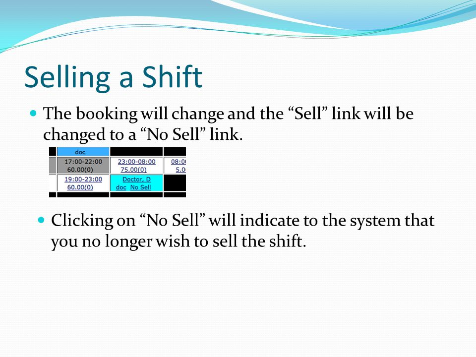 Selling a Shift The booking will change and the Sell link will be changed to a No Sell link.