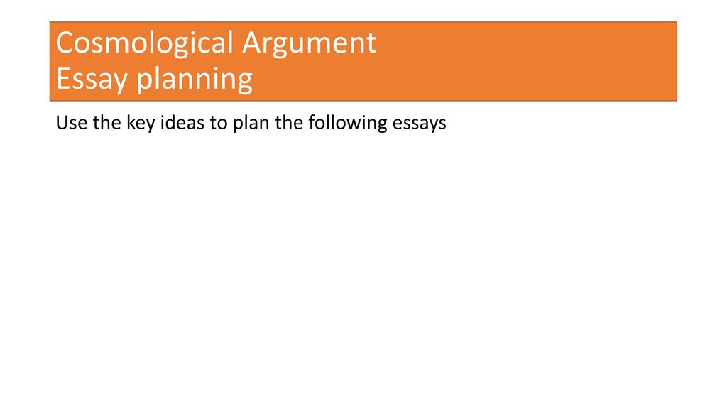 Cosmological Argument Essay Planning  Ppt Download Cosmological Argument Essay Planning Buy Coursework also Writing A Proposal Essay  Thesis Statement Narrative Essay