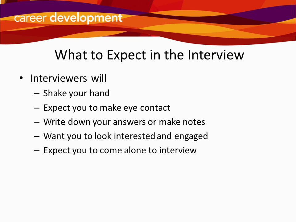 What to Expect in the Interview