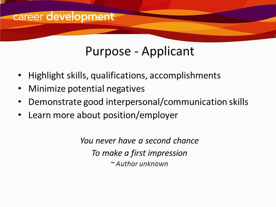 Purpose - Applicant Highlight skills, qualifications, accomplishments