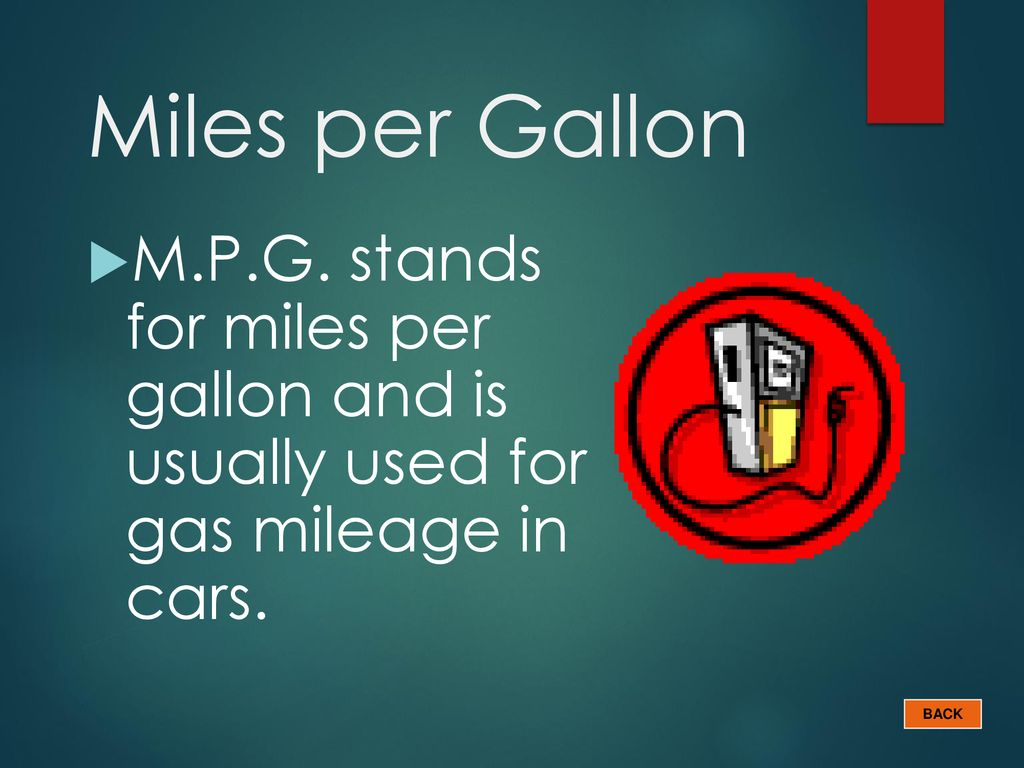 Miles Per Gallon M P G Stands For And Is Usually Used Gas Mileage