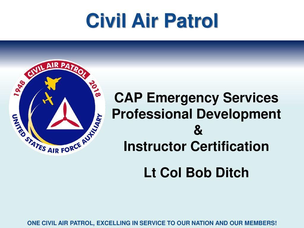 59ab78724ef Civil Air Patrol CAP Emergency Services Professional Development   Instructor  Certification Lt Col Bob Ditch.