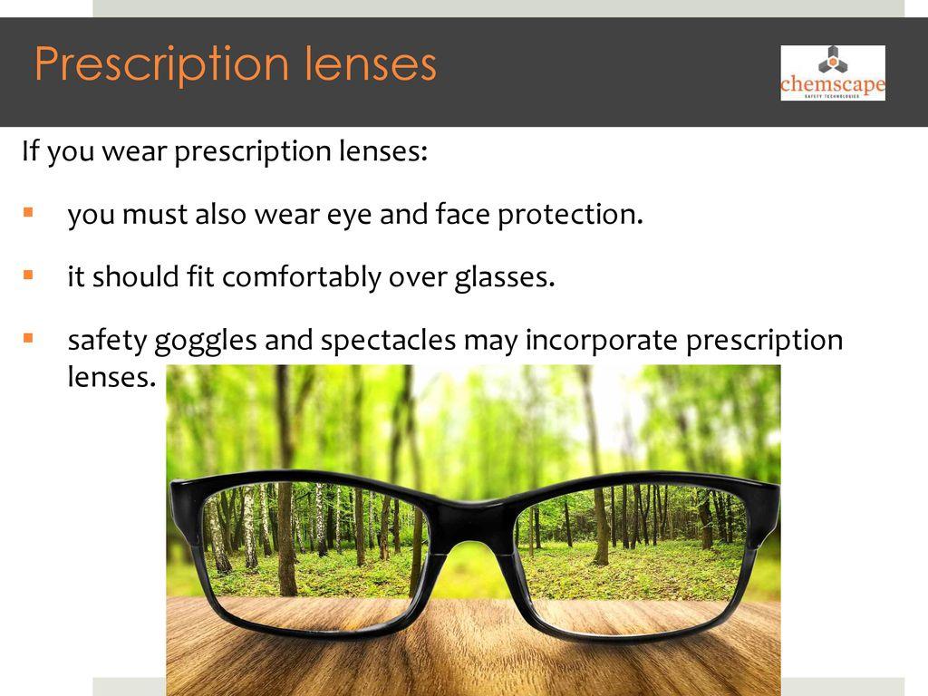 7aebcdcbc3 Eye and Face Protection. 6 Prescription lenses If you wear prescription  lenses  you must also ...