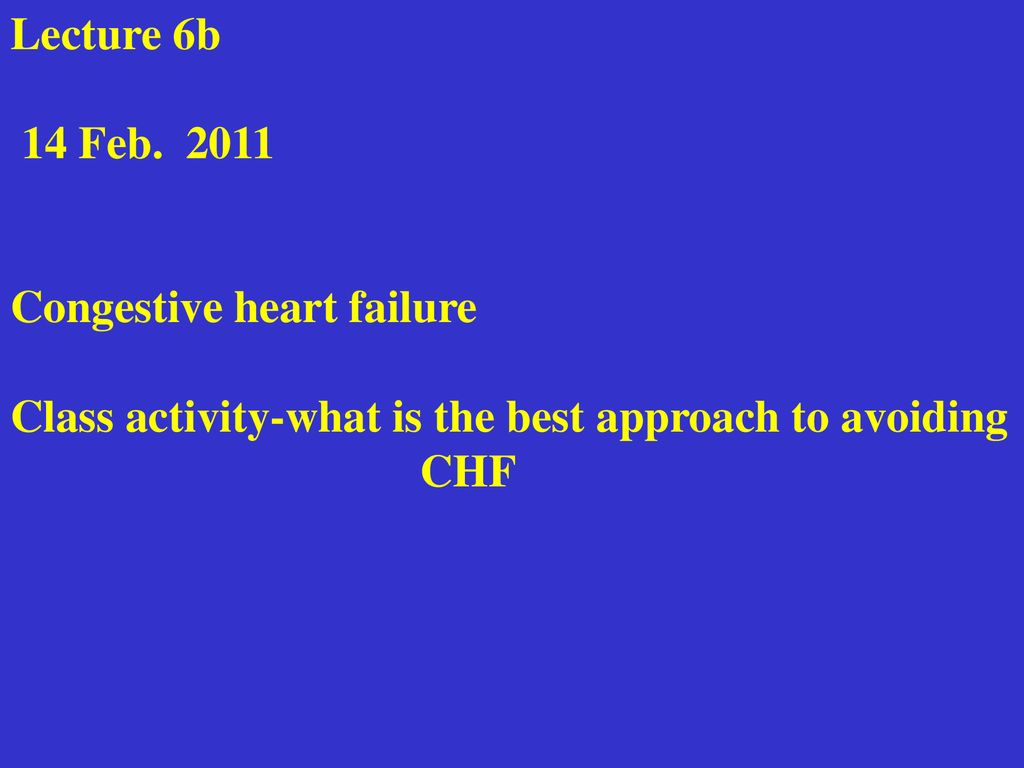 Lecture 6b 14 Feb Congestive Heart Failure Ppt