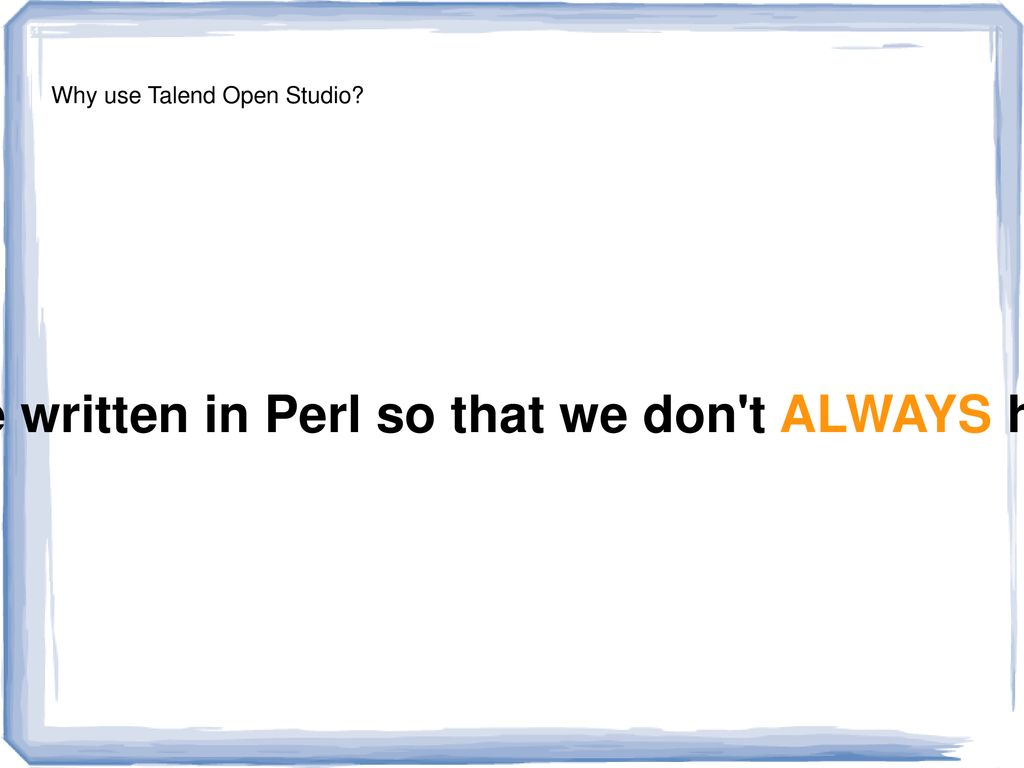 Talend Open Studio (TOS) - ppt download