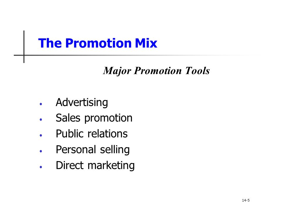 The Promotion Mix Major Promotion Tools Advertising Sales promotion