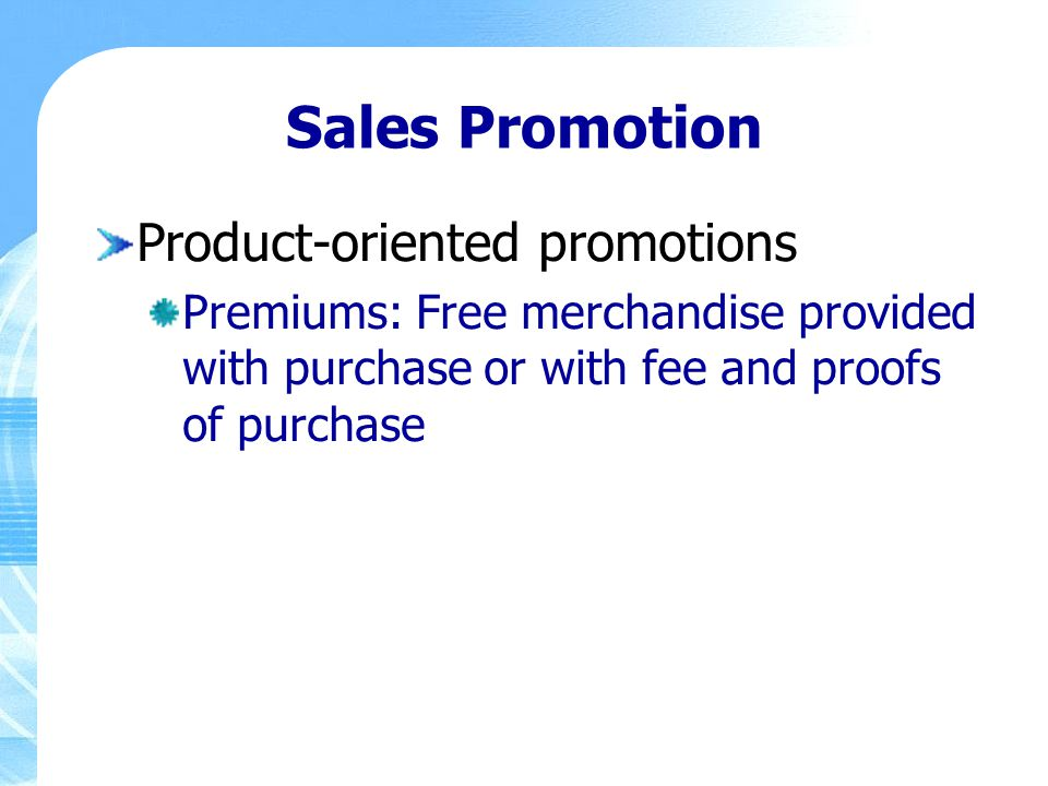 Sales Promotion Product-oriented promotions